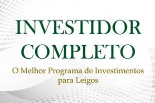 Investidor Completo - O Melhor Programa de Investimentos para Leigos