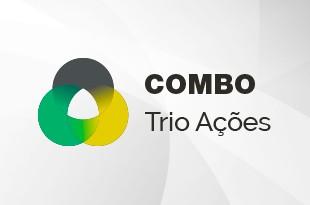 Combo Trio Ações